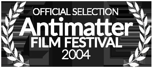 Antimatter Film Festival 2004 Official Selection