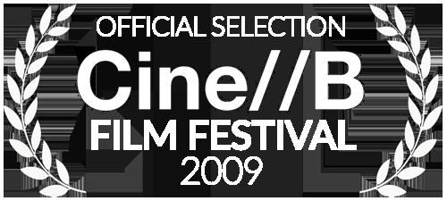 Cine//B Film Festival 2009 Official Selection
