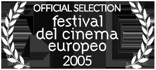 Festival del Cinema Europea 2005 Official Selection