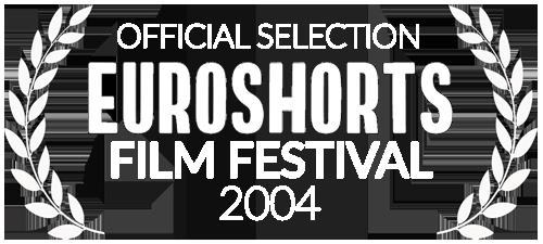 Euroshorts Film Festival 2004 Official Selection